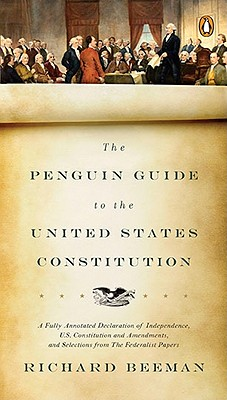 The Penguin Guide to the United States Constitution By Beeman, Richard
