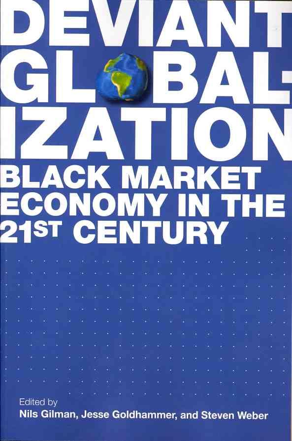 Deviant Globalization By Gilman, Nils